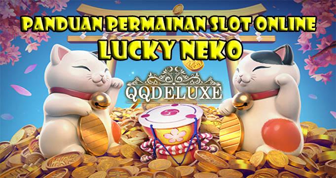 Panduan Permainan Slot Online Lucky Neko