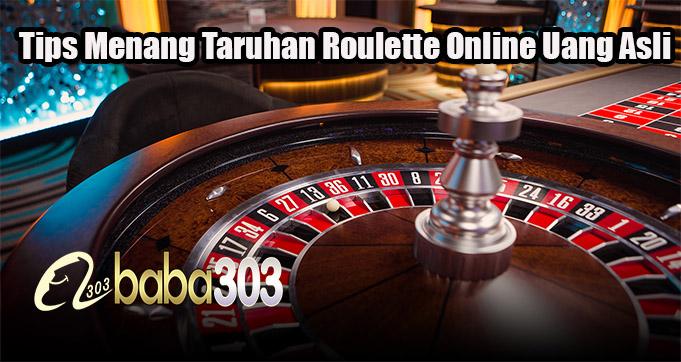 Tips Menang Taruhan Roulette Online Uang Asli